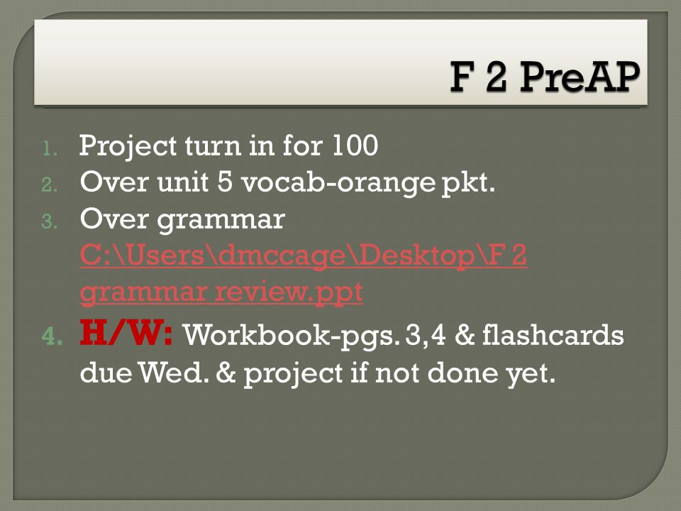 1. Project turn in for 100 2. Over unit 5 vocab-orange pkt.
