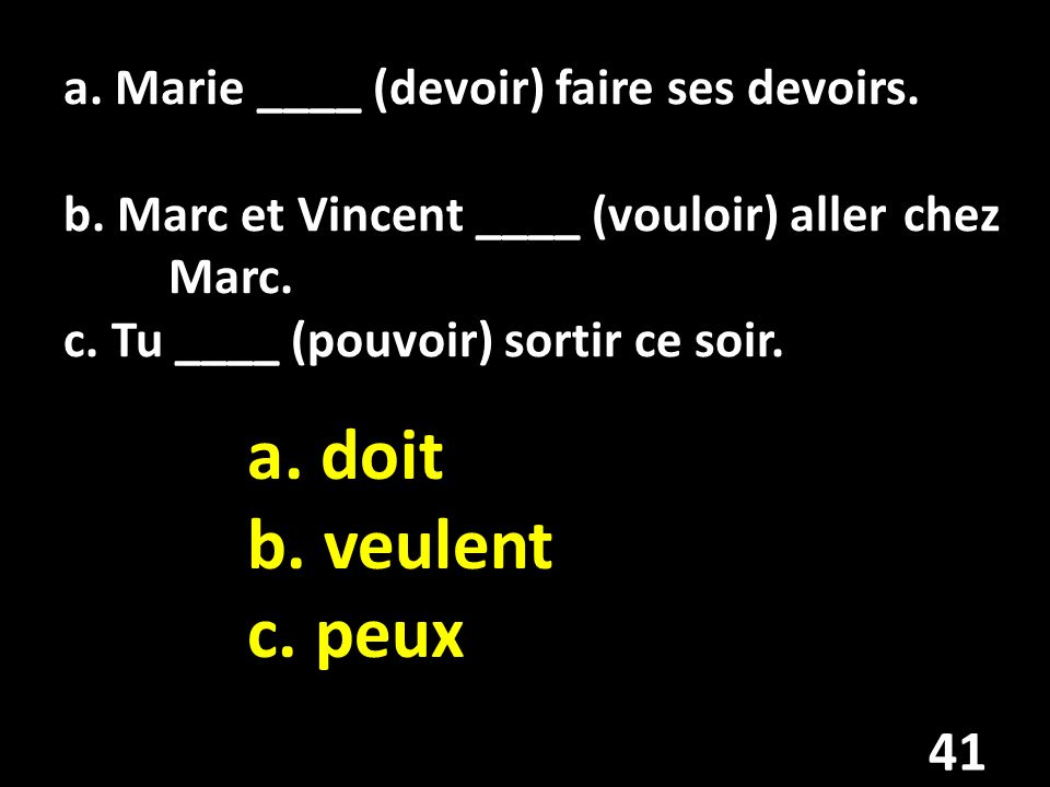 Quels sont les trois sens (meanings) du mot: passer to pass/go by to spend time to take a test 42