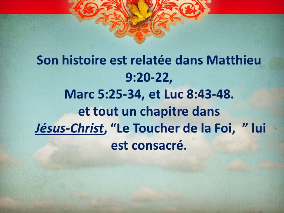 I.Désespoir (Son Besoin) Son histoire se passe le même jour où Jaïrus fait sa demande à Jésus.