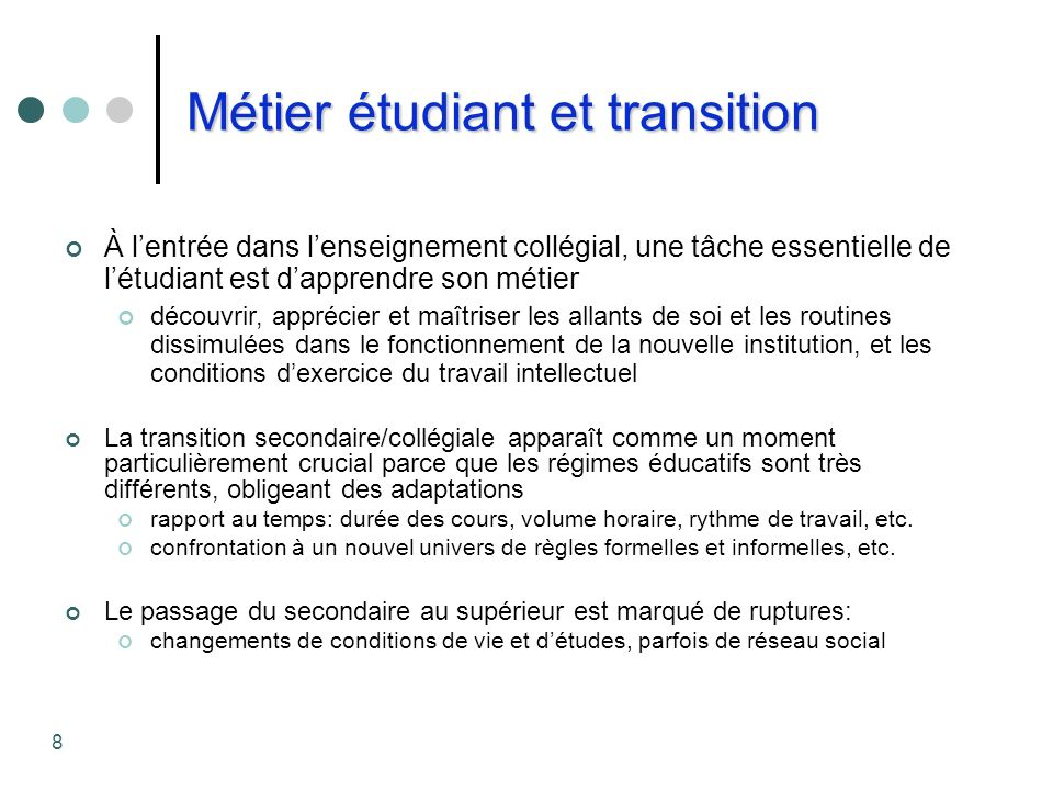 Métier étudiant et transition À lentrée dans lenseignement collégial, une tâche essentielle de létudiant est dapprendre son métier découvrir, apprécie