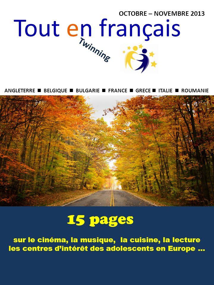 OCTOBRE – NOVEMBRE 2013 Twinning ANGLETERRE BELGIQUE BULGARIE FRANCE GRECE ITALIE ROUMANIE sur le cinéma, la musique, la cuisine, la lecture les centr