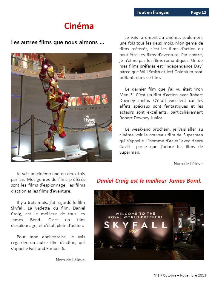Tout en françaisPage 12 N°1 / Octobre – Novembre 2013 Je vais rarement au cinéma, seulement une fois tous les deux mois. Mon genre de films préférés,