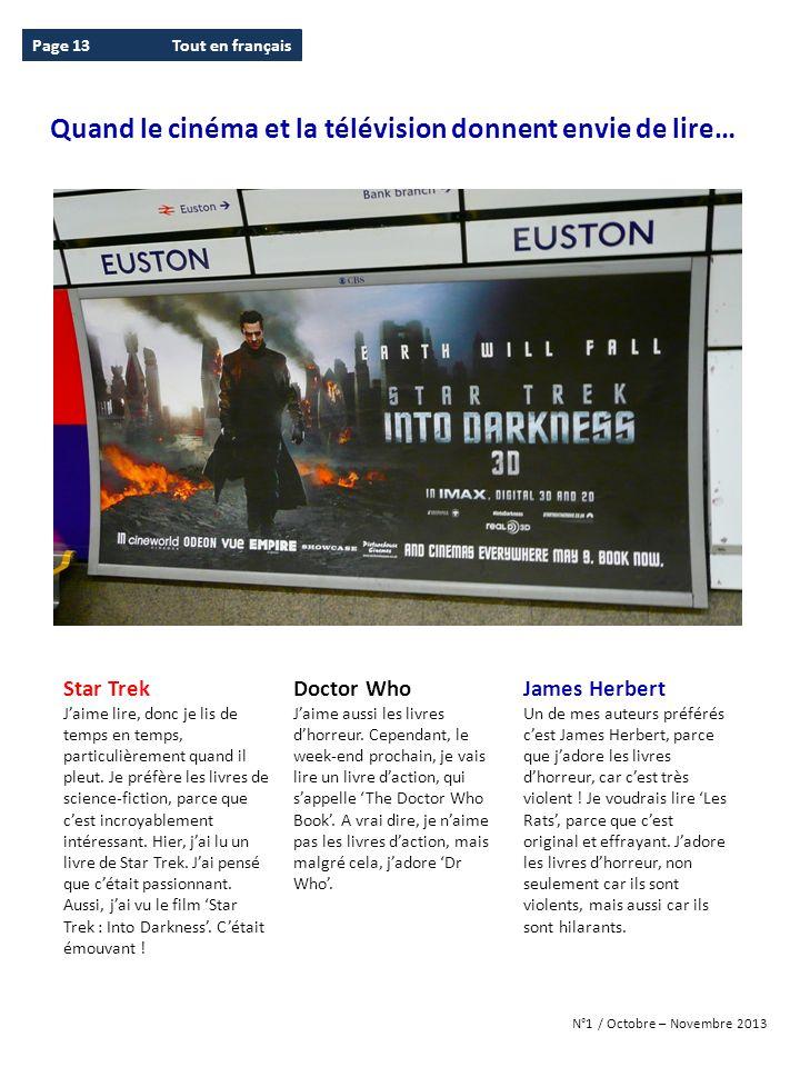 N°1 / Octobre – Novembre 2013 Star Trek Jaime lire, donc je lis de temps en temps, particulièrement quand il pleut. Je préfère les livres de science-f