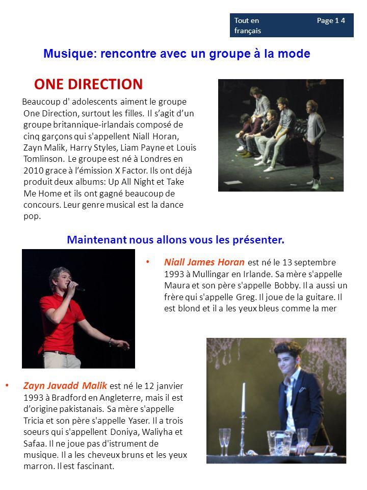 Musique: rencontre avec un groupe à la mode ONE DIRECTION Beaucoup d' adolescents aiment le groupe One Direction, surtout les filles. Il sagit dun gro