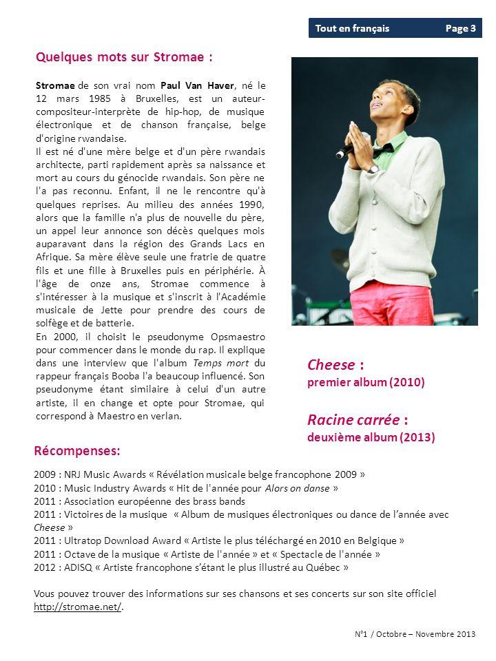 Tout en françaisPage 3 N°1 / Octobre – Novembre 2013 Quelques mots sur Stromae : Stromae de son vrai nom Paul Van Haver, né le 12 mars 1985 à Bruxelle