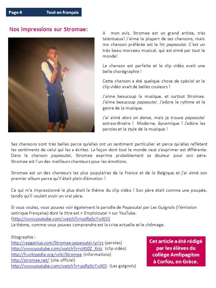 Page 4Tout en français Nos impressions sur Stromae: Sitographie : http://rapgenius.com/Stromae-papaoutai-lyricshttp://rapgenius.com/Stromae-papaoutai-