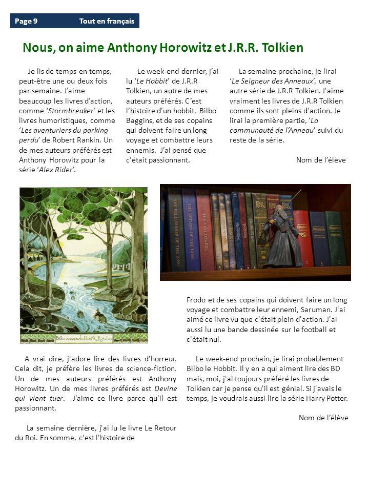 Page 9Tout en français Je lis de temps en temps, peut-être une ou deux fois par semaine. Jaime beaucoup les livres daction, comme Stormbreaker et les