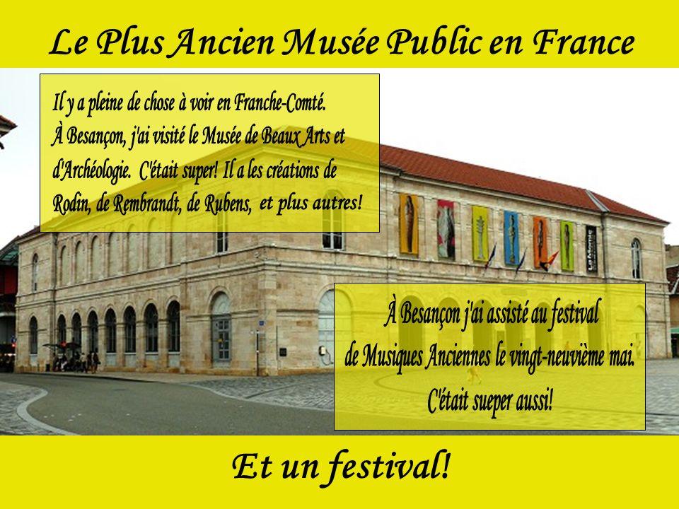 Le Plus Ancien Musée Public en France Et un festival!
