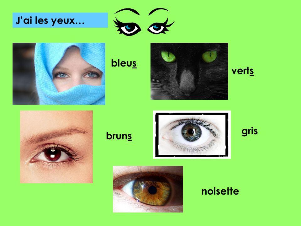 Jai les yeux… bleus verts bruns gris noisette