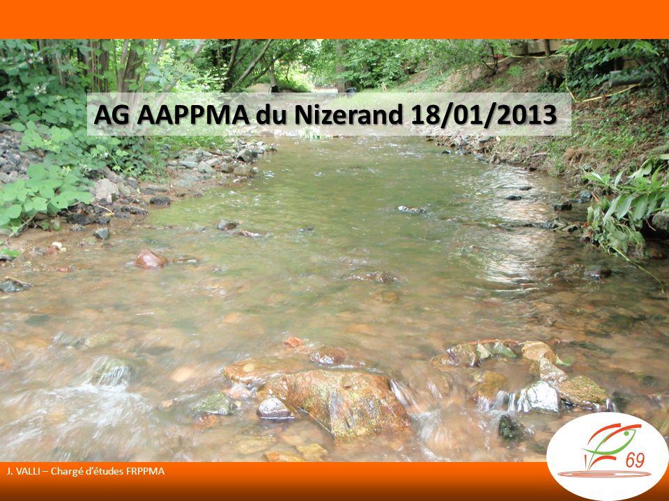 AG AAPPMA du Nizerand 18/01/2013 J. VALLI – Chargé détudes FRPPMA