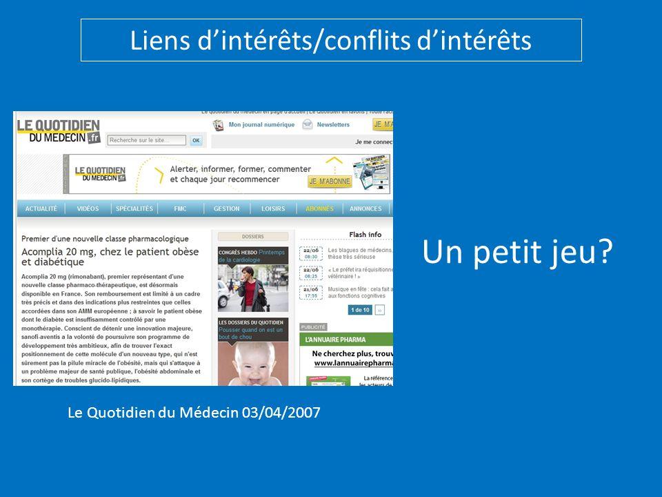 Liens dintérêts/conflits dintérêts Le Quotidien du Médecin 03/04/2007 Un petit jeu?