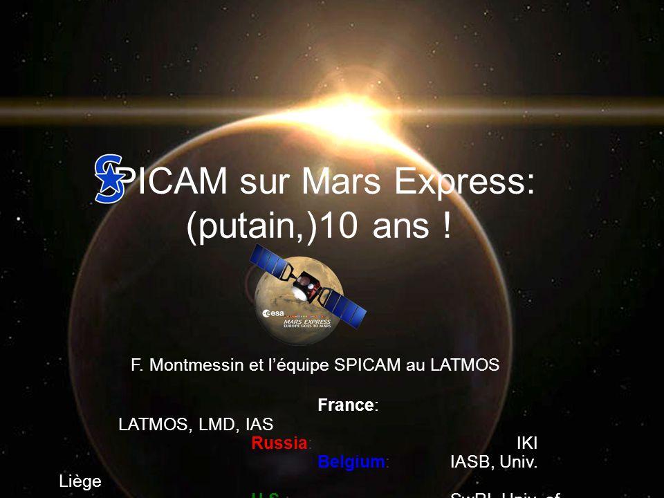 Léquipe SPICAM France (LATMOS, LMD, IAS): F.Montmessin (PI), J.-L.