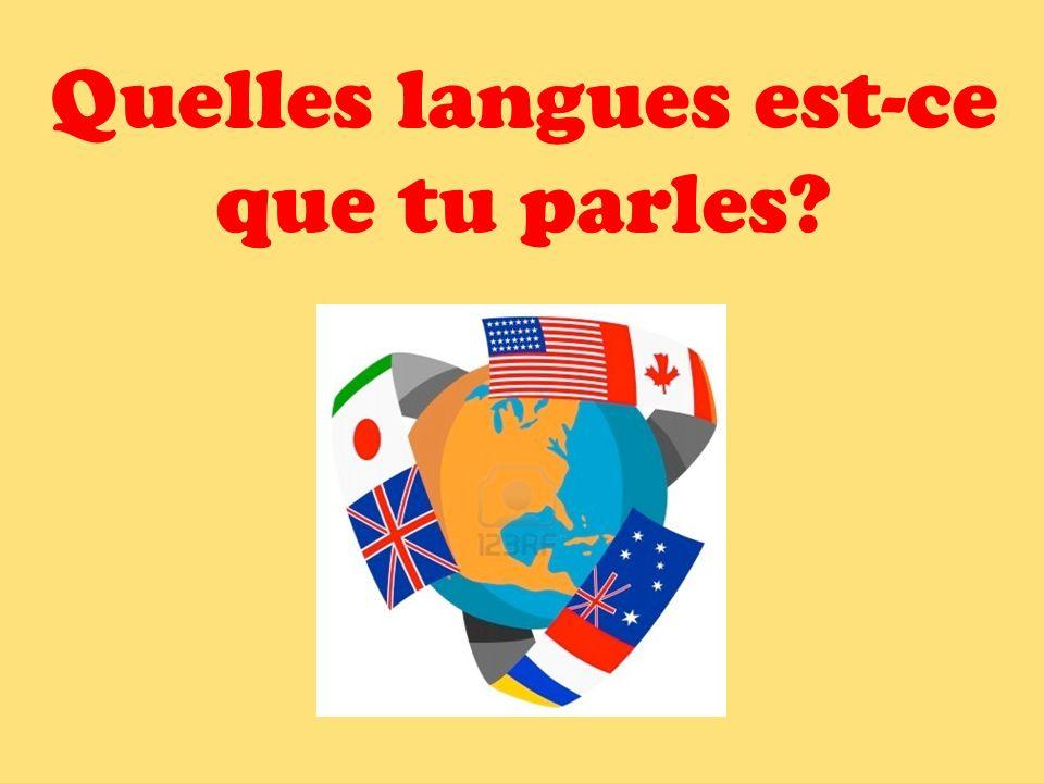 Quelles langues est-ce que tu parles?