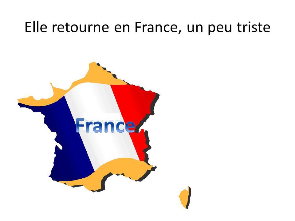Elle retourne en France, un peu triste