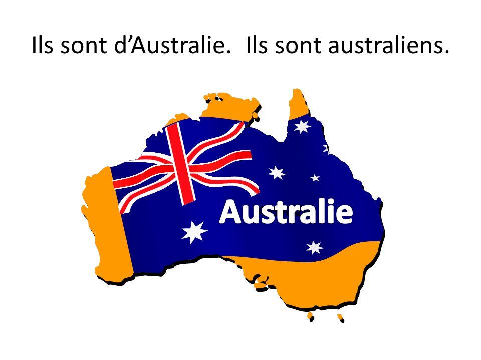 Ils sont dAustralie. Ils sont australiens.