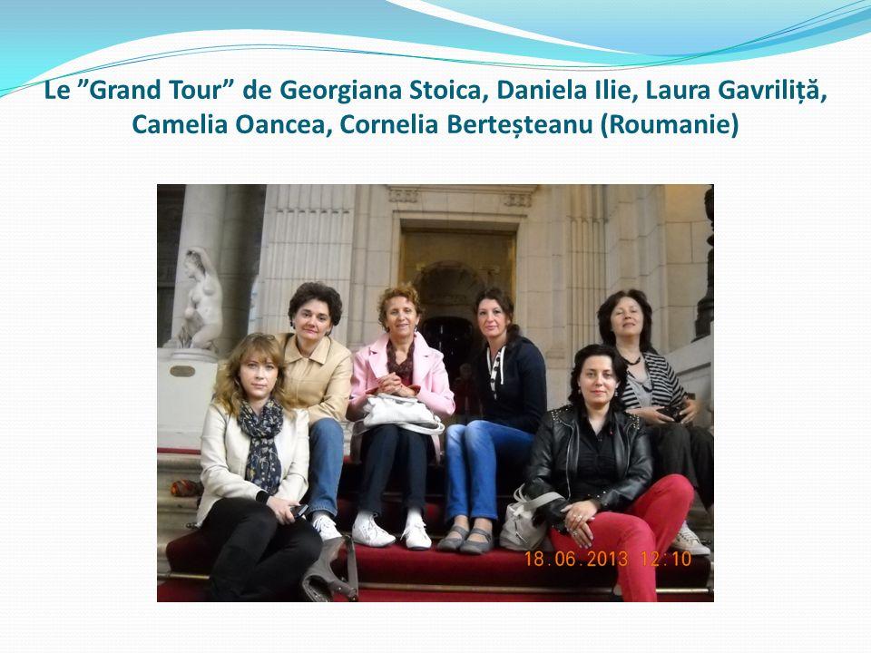 Le Grand Tour de Georgiana Stoica, Daniela Ilie, Laura Gavriliț ă, Camelia Oancea, Cornelia Berteșteanu (Roumanie)