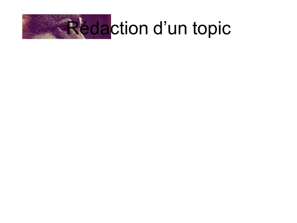 Rédaction dun topic