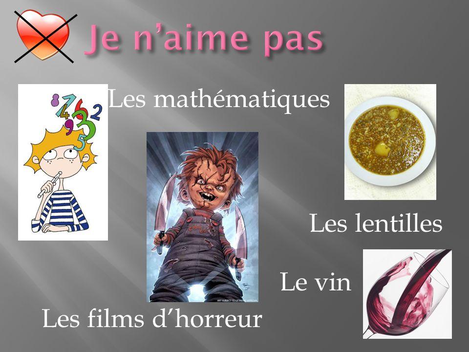 Les lentilles Les mathématiques Les films dhorreur Le vin