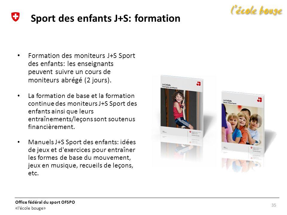 Office fédéral du sport OFSPO «lécole bouge» Formation des moniteurs J+S Sport des enfants: les enseignants peuvent suivre un cours de moniteurs abrég