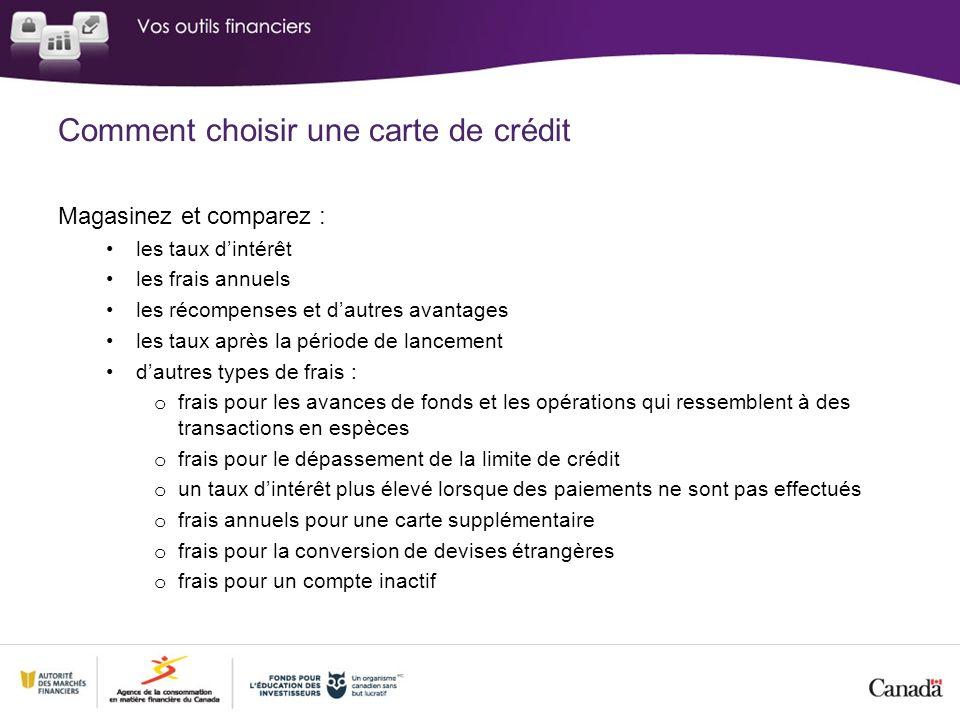 Comment choisir une carte de crédit Magasinez et comparez : les taux dintérêt les frais annuels les récompenses et dautres avantages les taux après la