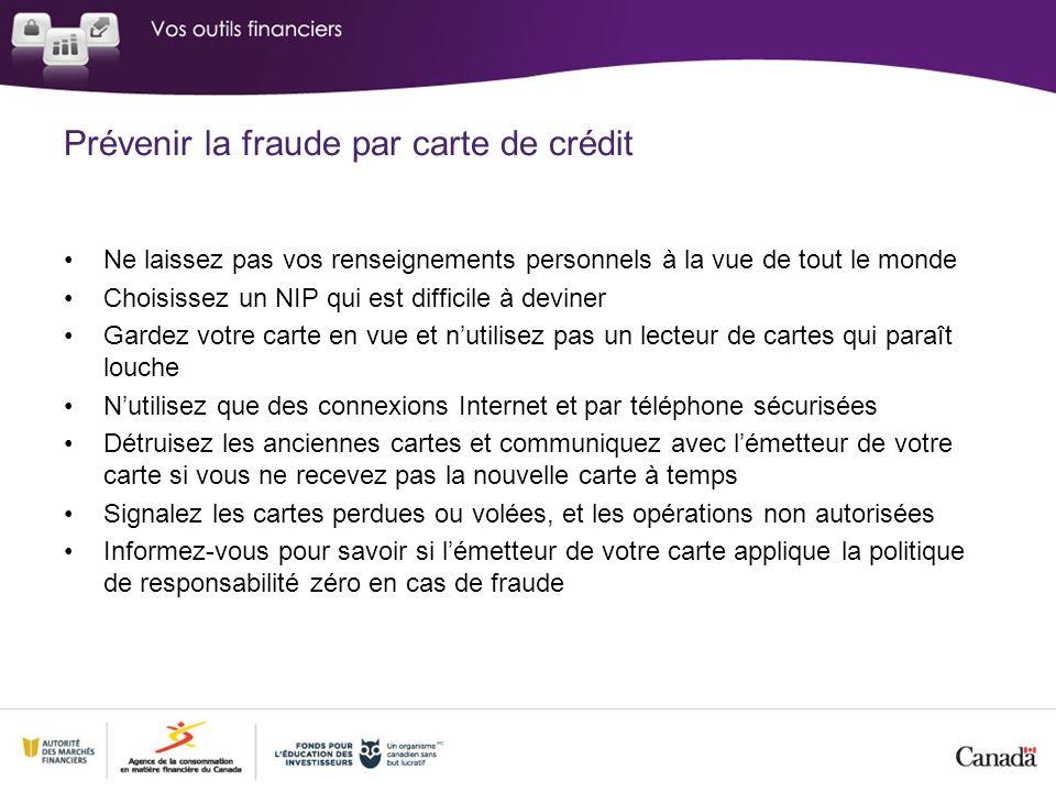 Prévenir la fraude par carte de crédit Ne laissez pas vos renseignements personnels à la vue de tout le monde Choisissez un NIP qui est difficile à de