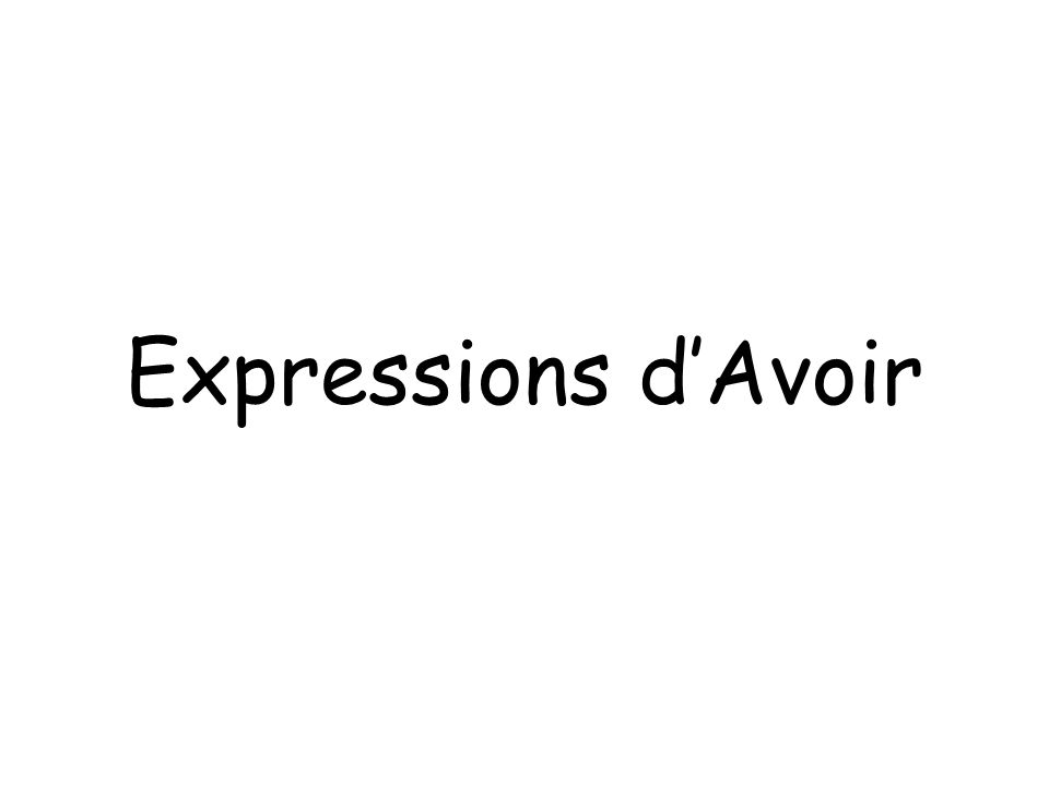 Avoir lair + emotion To seem to be + emotion