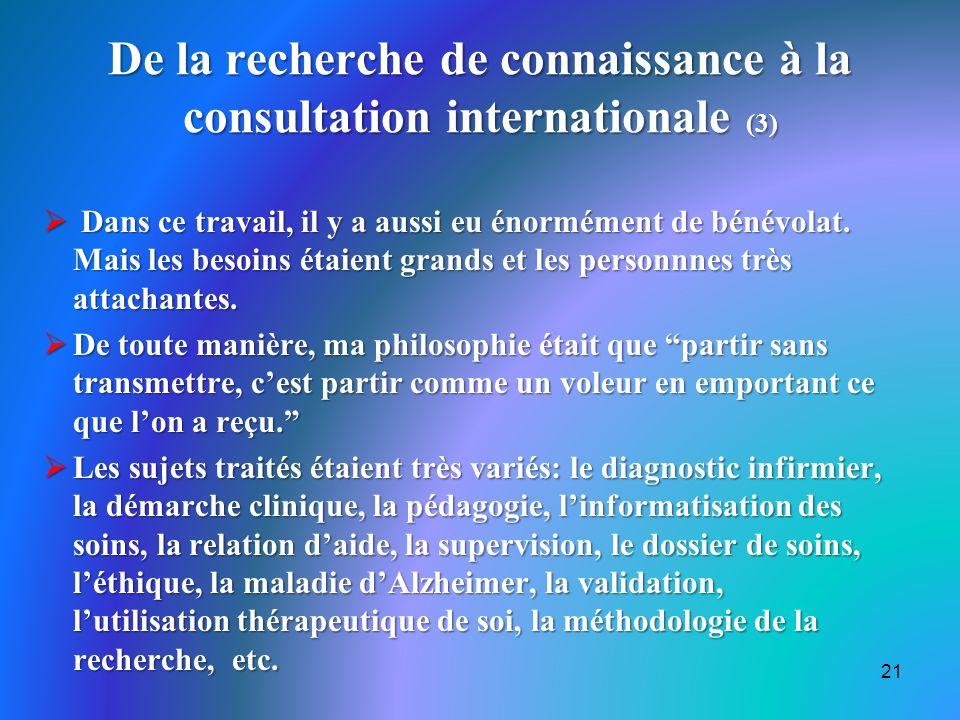 De la recherche de connaissance à la consultation internationale (3) Dans ce travail, il y a aussi eu énormément de bénévolat.