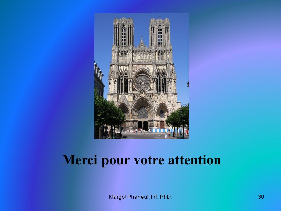 Margot Phaneuf, Inf. PhD.30 Merci pour votre attention