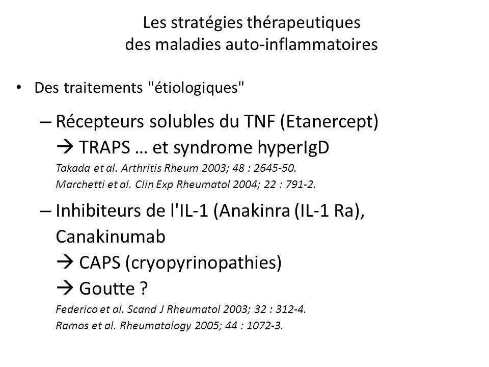 Les stratégies thérapeutiques des maladies auto-inflammatoires Des traitements