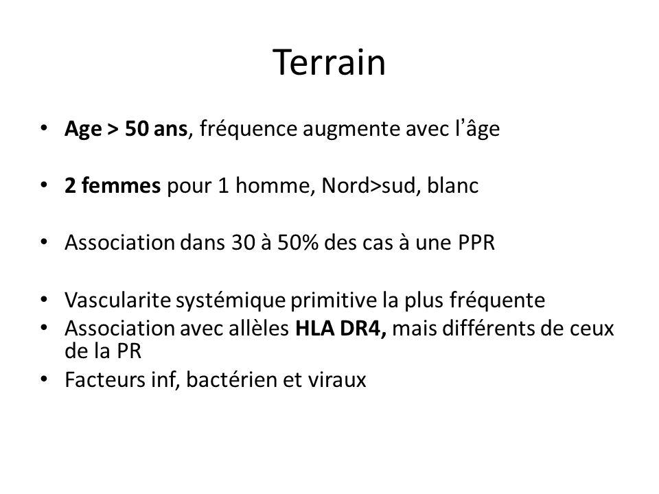 Terrain Age > 50 ans, fréquence augmente avec l âge 2 femmes pour 1 homme, Nord>sud, blanc Association dans 30 à 50% des cas à une PPR Vascularite sys