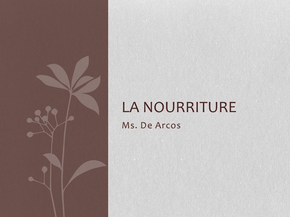 Ms. De Arcos LA NOURRITURE