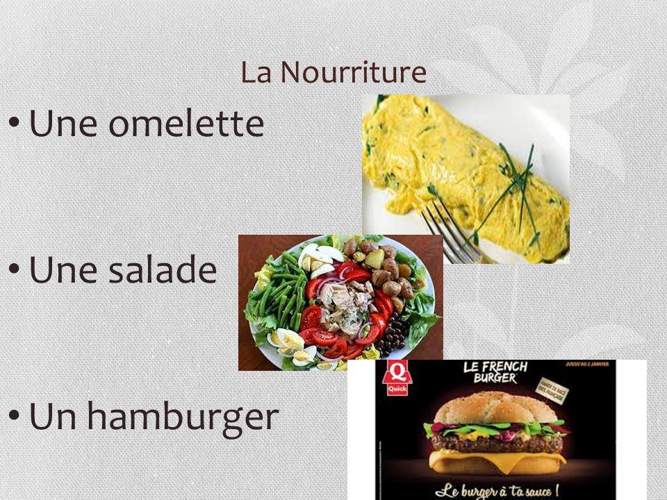 La Nourriture Une omelette Une salade Un hamburger