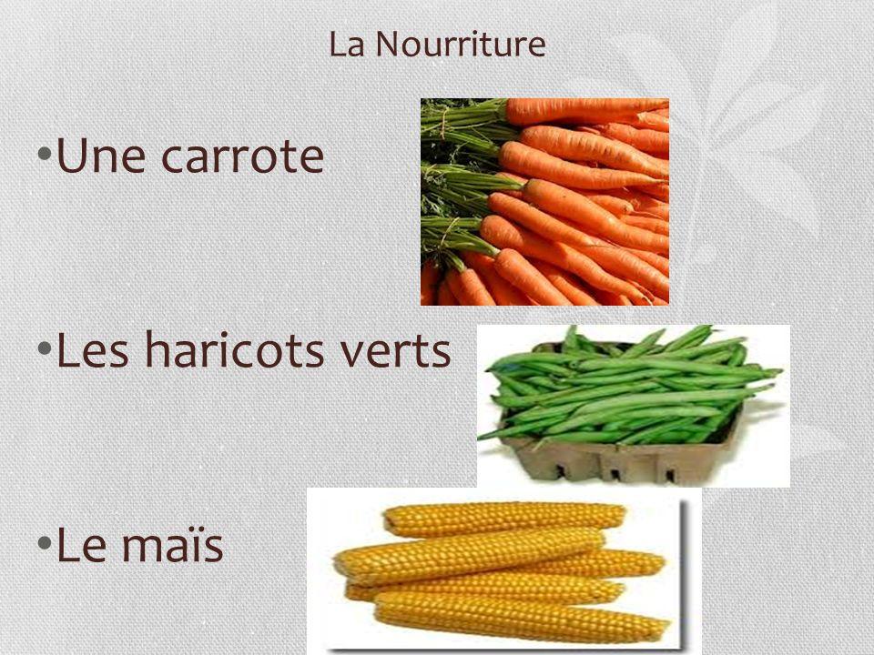 La Nourriture Une carrote Les haricots verts Le maïs