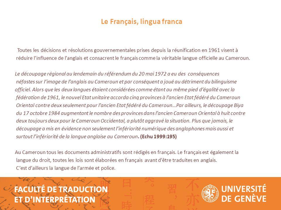 Linfluence abusive du français génère souvent des conflits et incompréhensions de toute nature.