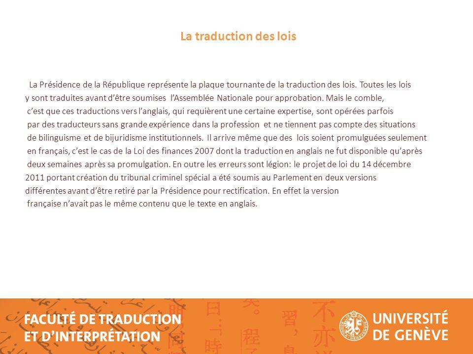Exemples Nous mettons en exergue certaines dispositions de la Loi n°1968-LF-3 du 11 juin portant sur la Nationalité camerounaise dont la traduction en anglais présente quelques incongruités.
