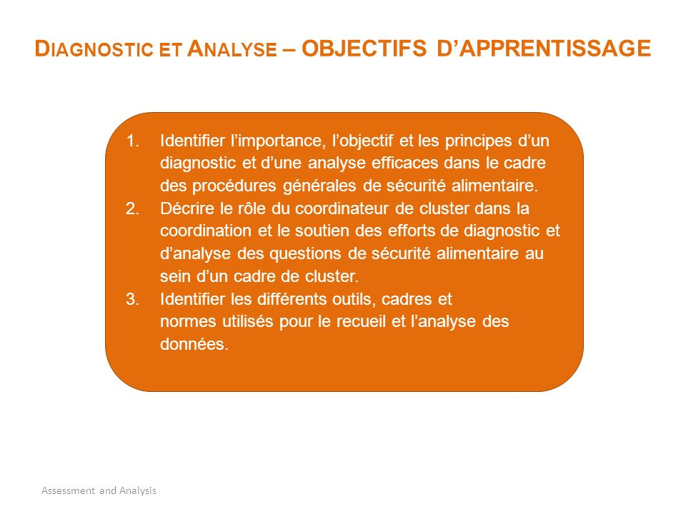 1.Identifier limportance, lobjectif et les principes dun diagnostic et dune analyse efficaces dans le cadre des procédures générales de sécurité alimentaire.