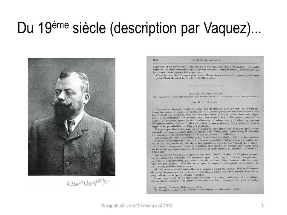 ...en passant par le 20ème siècle (nosologie)...4Polyglobulie vraie Tlemcen mai 2012.