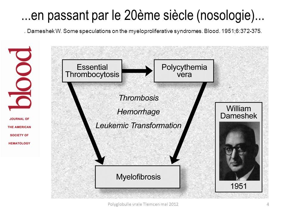 Traitement de fond : consensus actuel Faible risque Saignées (Ht -> 45%) Aspirine (75-100 mg/j) Risque élevé ou compliance faible, ou réponse partielle/nulle Traitement cytoréducteur : Hydroxyurée +++ (15-20 mg/Kg/j) Interféron (intolérance à HU, <40 ans, grossesse, prurit incoercible) Polyglobulie vraie Tlemcen mai 201215