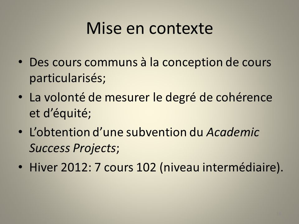 Mise en contexte Des cours communs à la conception de cours particularisés; La volonté de mesurer le degré de cohérence et déquité; Lobtention dune su