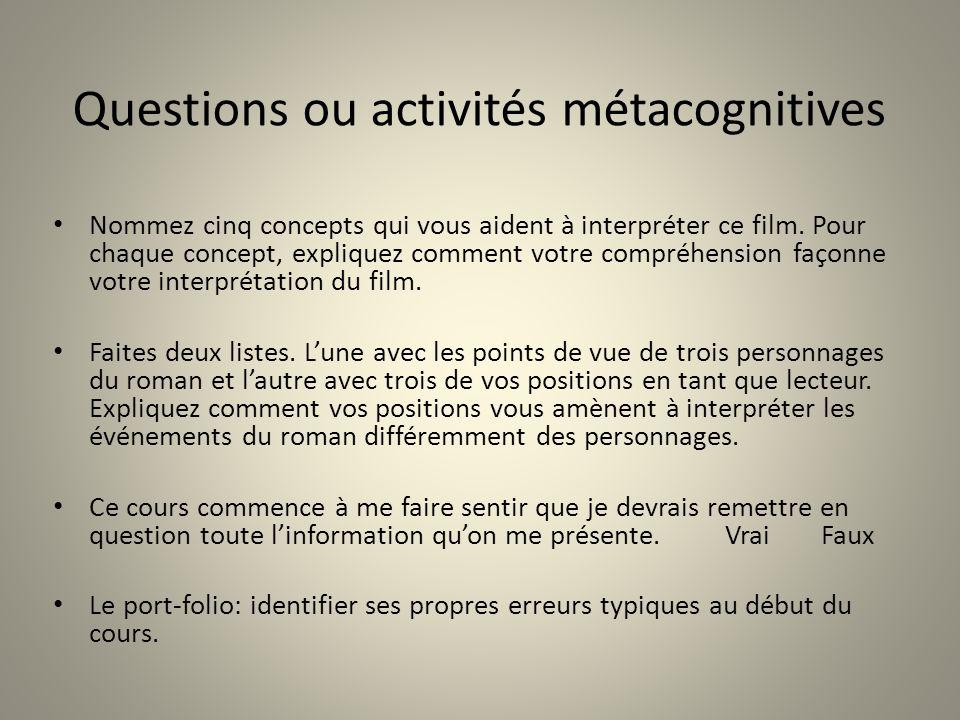 Questions ou activités métacognitives Nommez cinq concepts qui vous aident à interpréter ce film. Pour chaque concept, expliquez comment votre compréh