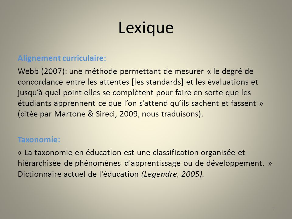 Lexique Alignement curriculaire: Webb (2007): une méthode permettant de mesurer « le degré de concordance entre les attentes [les standards] et les év