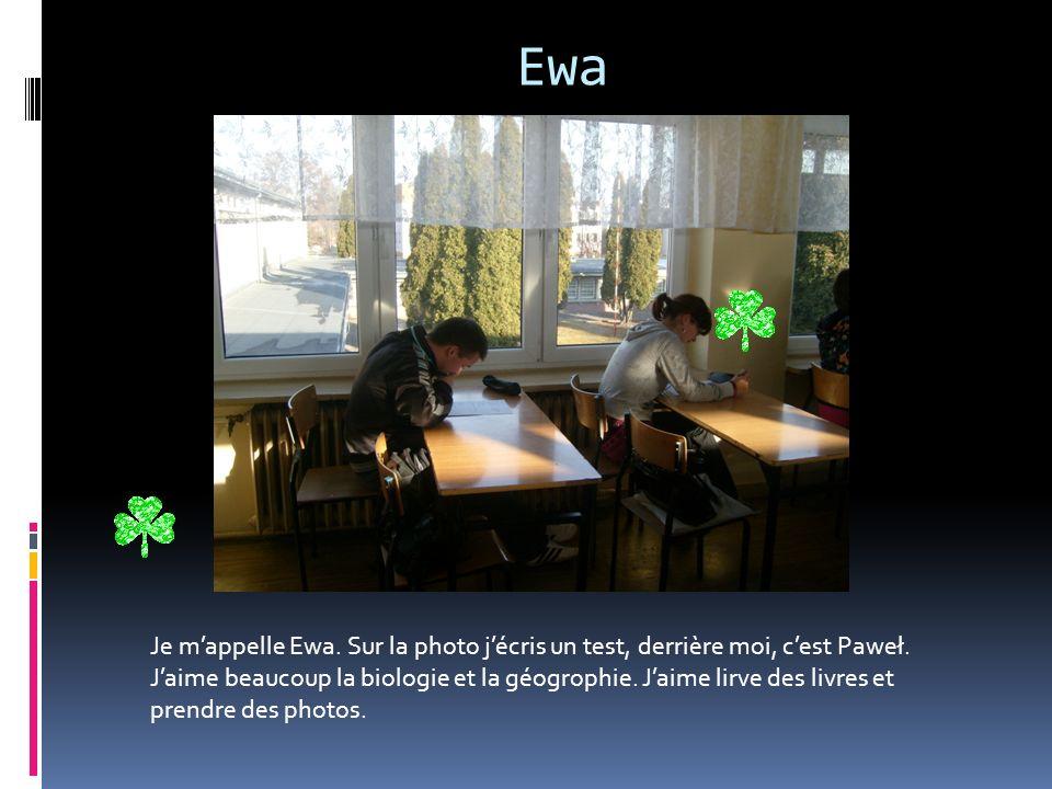 Ewa Je mappelle Ewa.Sur la photo jécris un test, derrière moi, cest Paweł.