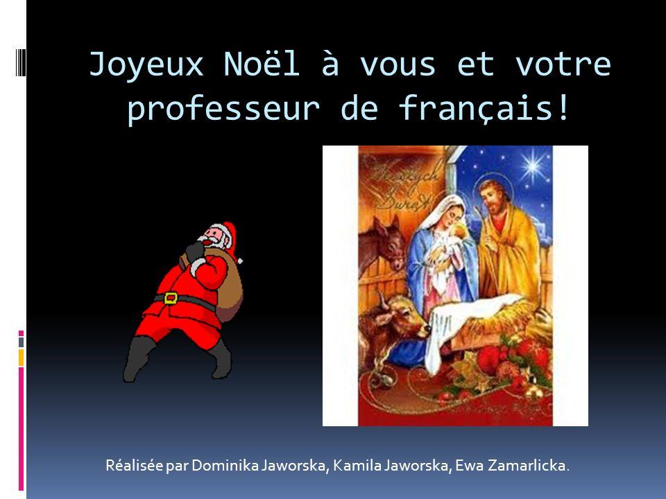 Joyeux Noël à vous et votre professeur de français.