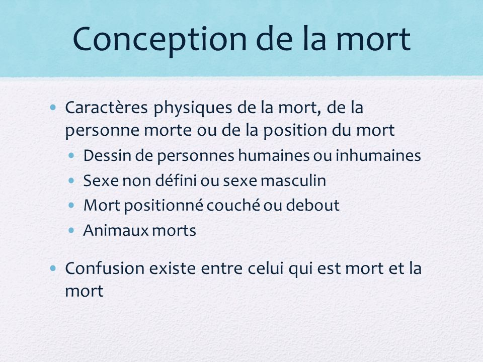 Conception de la mort Caractères physiques de la mort, de la personne morte ou de la position du mort Dessin de personnes humaines ou inhumaines Sexe