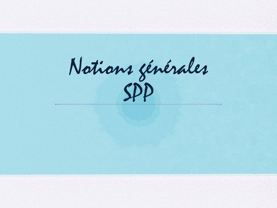 Notions générales SPP