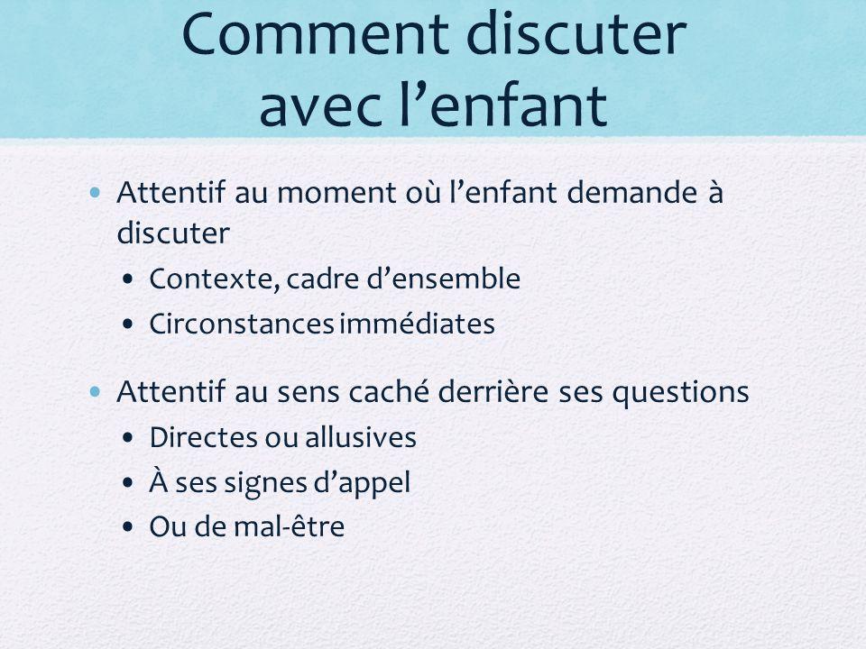 Comment discuter avec lenfant Attentif au moment où lenfant demande à discuter Contexte, cadre densemble Circonstances immédiates Attentif au sens cac