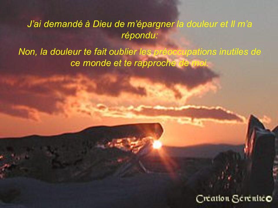 Jai demandé à Dieu de me rendre heureux et Il ma répondu: Non je te bénis mais le Bonheur cest ton affaire.