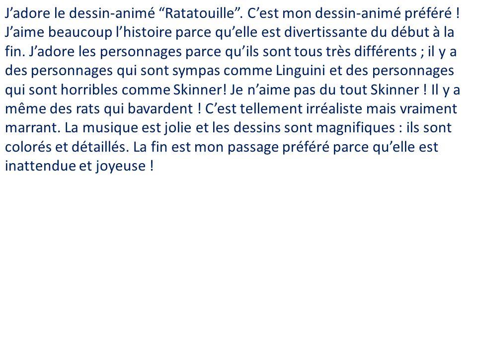 Jadore le dessin-animé Ratatouille.Cest mon dessin-animé préféré .