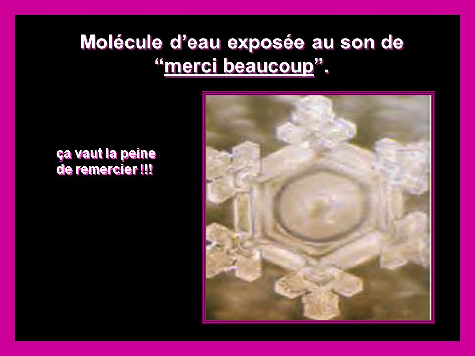 Molécule deau exposée au son demerci beaucoup.Molécule deau exposée au son de merci beaucoup.