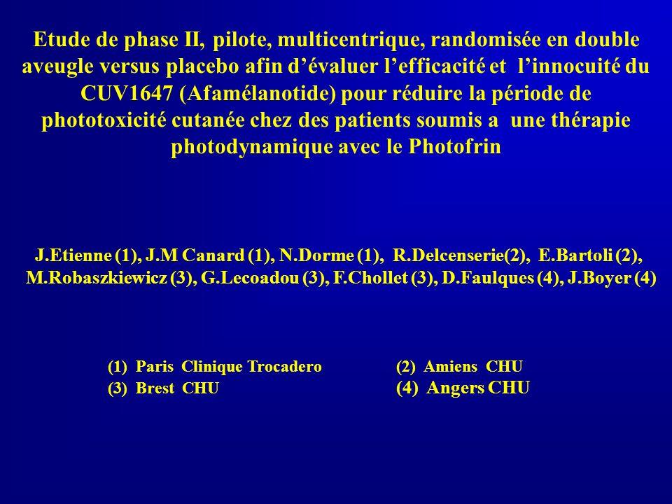 TOLERANCE Centre Clinique Trocadéro 9 patients Groupe Afamelanotide 5 patients Groupe Placebo 4 patients Nausée1 Cephalée1 Pigmentation locale2